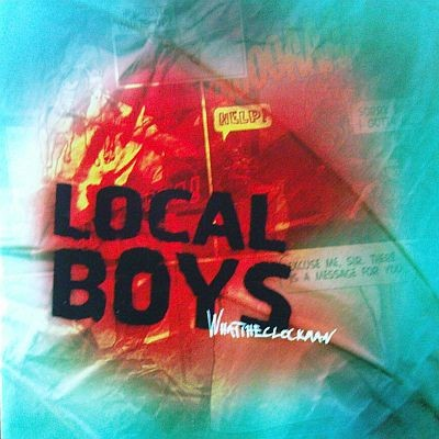 LOCAL BOYS - Whattheclockman (LP Screaming Apple 2005)