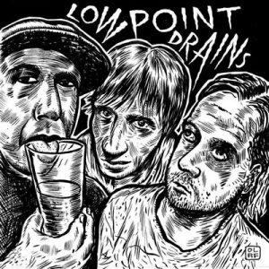 LOW POINT DRAINS - Out of Coke (EP Slovenly 2015)
