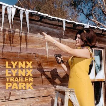 LYNX LYNX - Trailer Park (10i,EP Off Label 2014)