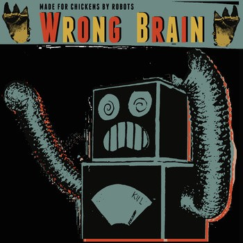 MADE FOR CHICKENS BY ROBOTS - The Wrong Brain Episode 2 (EP Off Label 2012)