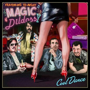 MAGIC DILDOSS - Cool Dance (LP Devil Records 2014)