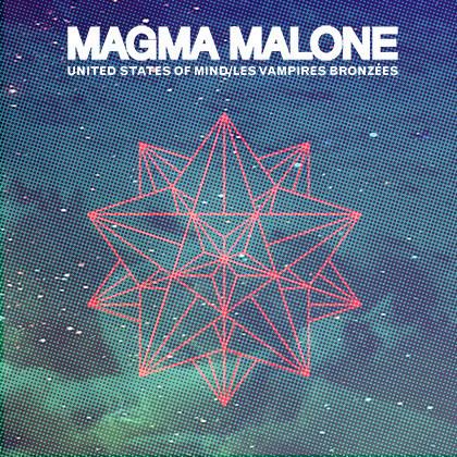 MAGMA MALONE - Les Vampires (SG La Maquina Infernal 2018)