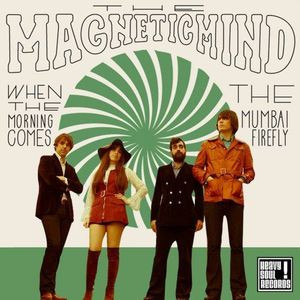 MAGNETIC MIND, THE - When the Morning Comes / The Mumbai Firefly (SG Heavy Soul 2014)
