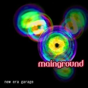 MAINGROUND – New Era Garage (CD,Slim No Label 2010) 1