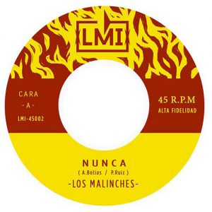 MALINCHES, LOS - Nunca / Saeta (SG La Maquina Infernal 2017)