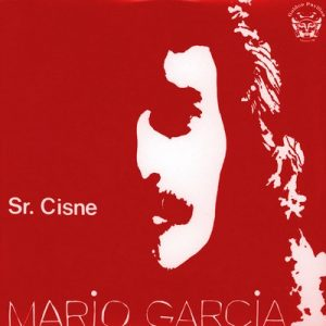 MARIO GARCIA - Sr. Cisne (Red Cover) (LP,RE Golden Pavilion 1982,2010)
