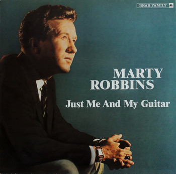 MARTY ROBBINS - Just Me And My Guitar (LP Bear Family 1983)