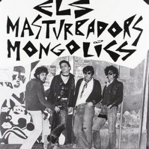 ELS MASTURBADORS MONGOLICS - Els Masturbadors Mongolics (LP Munster 1978,2012)