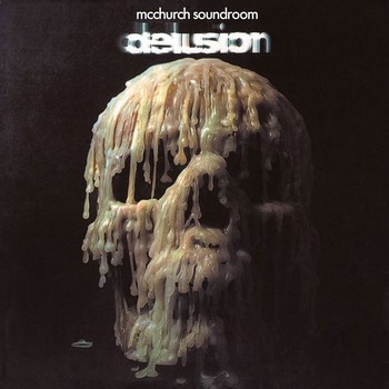MCCHURCH SOUNDROOM - Delusion (LP,GF,RE Ohrwaschl 1971,2015)