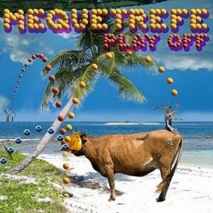 MEQUETREFE - Play Off (2LP Dress For Excess 2010)