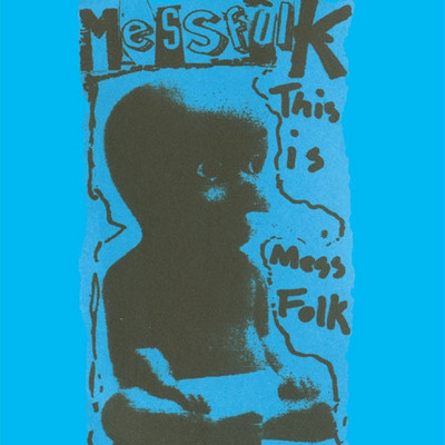 MESS FOLK - This Is Mess Folk... And More (LP Bachelor 2010)