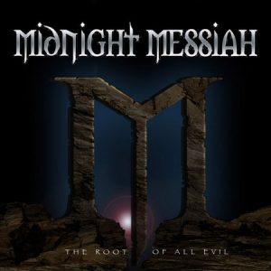 MIDNIGHT MESSIAH - The Root of All Evil (LP Blood & Iron 2013,2015)