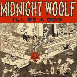 MIDNIGHT WOOLF - I'll Be a Dog (LP Folc 2013)