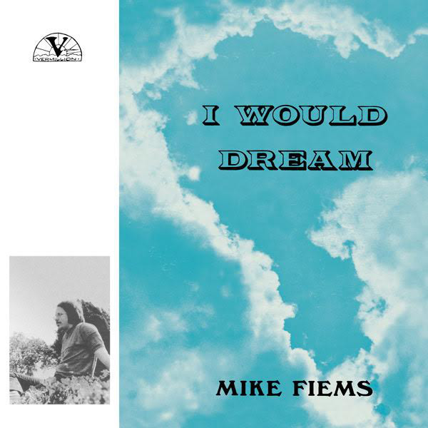 MIKE FIEMS - I Would Dream (LP,RE,RM Mapache 1974,2015)