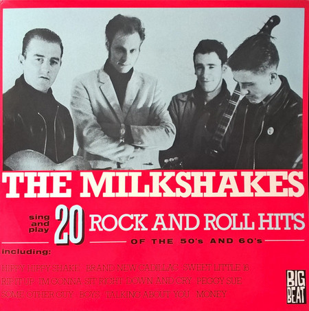 MILKSHAKES, THE - 20 Rock and Roll Hits of the 50s and 60s (LP,RE Big Beat 1984)