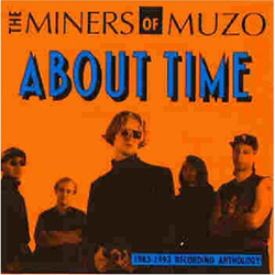 MINERS OF MUZO - About Time (CD Music Maniac 1993)