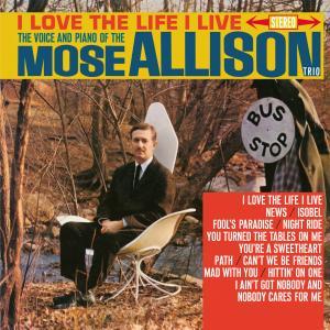 MOSE ALLISON TRIO, THE - I Love The Life I Live (LP,180g Vinilisssimo 1960,2013)