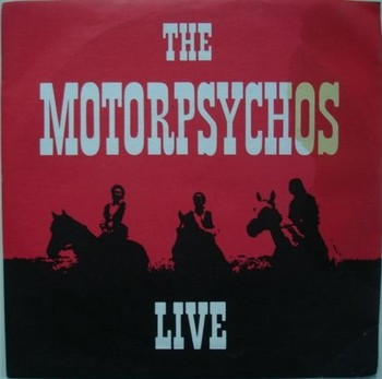 MOTORPSYCHOS, THE - Live (EP Fortune Records 1996)