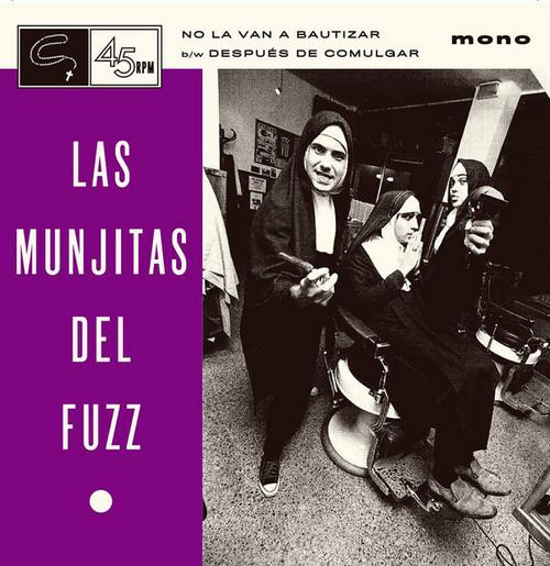 MUNJITAS DEL FUZZ, LAS - No La Van a Bautizar / Despues de Comulgar (SG Snap!! Records 2019)