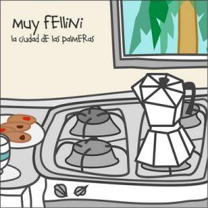 MUY FELLINI - La Ciudad De Las Palmeras (LP Clifford 2011)