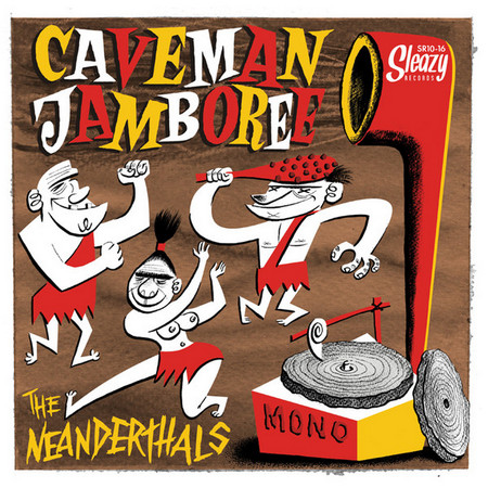 NEANDERTHALS, THE - Caveman Jamboree (10i Sleazy 2016)