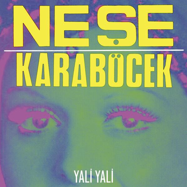 NESE KARABÖCEK - Yali Yali (LP Pharaway Sounds 2019)
