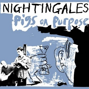 NIGHTINGALES - Pigs On Purpose (LP,180g Vinilisssimo 1982,2014)