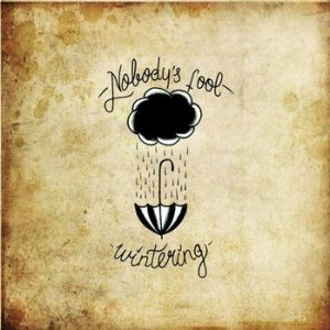 NOBODY'S FOOL - Wintering (LP Devil Records 2013)