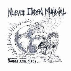 NUEVO ORDEN MUNDIAL - Ruido Con Clase (portada bomba) (EP Discos Regresivos 2014)