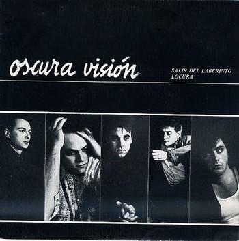 OSCURA VISION - Salir del Laberinto / Locura (SG Fonograf 1990)