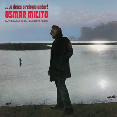 OSMAR MILITO – … e Deixa o Relogio Andar! (LP,RE Vinilisssimo 1971,2018) 1