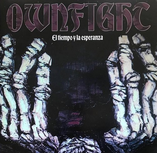 OWNFIGHT - El Tiempo y la Esperanza (LP Dying Well Records 1998,2018)