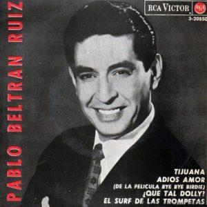 PABLO BELTRAN RUIZ - Tijuana (EP RCA Victor 1964)