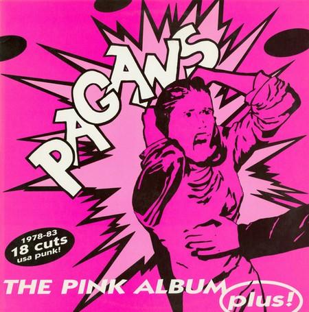PAGANS – The Pink Album Plus! 1978-83 (LP Crypt 2001) 1