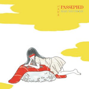 PASSEPIED - Makunouchi-ism (LP,GF Specific 2015)