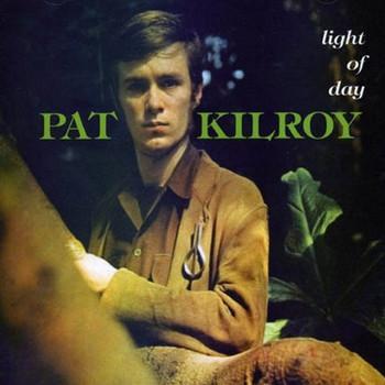 PAT KILROY - Light Of Day (CD,RE Fallout 1966,2006)