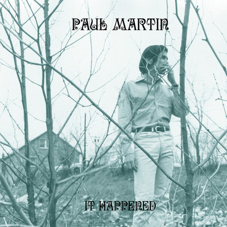 PAUL MARTIN - It Happened (LP,RM Out·Sider 2016)