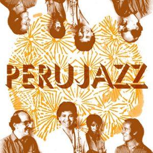 PERUJAZZ - PeruJazz (LP,RE Vampi Soul 1987,2016)