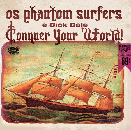 PHANTOM SURFERS, THE & DICK DALE - Conquer Your World! (LP,RE Groovie 1996,2011)
