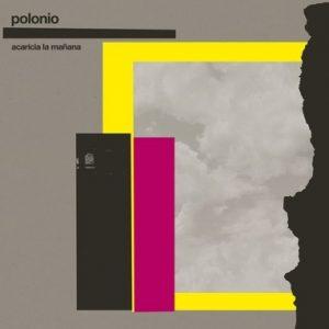 POLONIO - Acaricia la Mañana (LP+SG,RE Vinilisssimo 1984,2016)