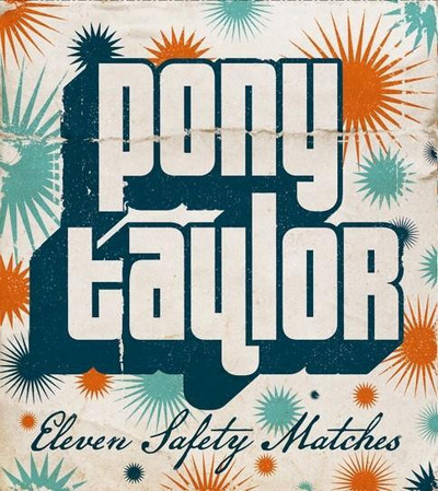 PONY TAYLOR - Eleven Safety Matches (LP Clifford 2010)
