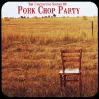 PORK CHOP PARTY - The Suicidal Songs of... (SG Off Label 2014)