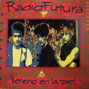 RADIO FUTURA - Veneno en la Piel (LP Ariola 1990)