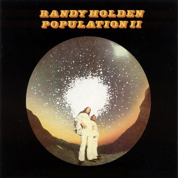 RANDY HOLDEN – Population II + Bonus (LP,RE Lucky Pig Records 1970,2016) 1