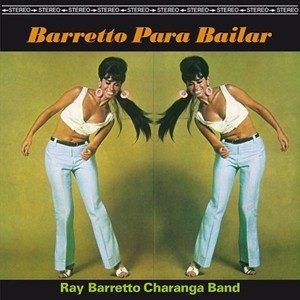 RAY BARRETTO CHARANGA BAND - Barretto para Bailar (LP,RE So Far Out 1961,2013)