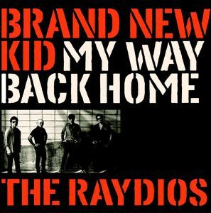 RAYDIOS, THE - Brand New Kid / My Way Back Home (SG Slovenly 2014)