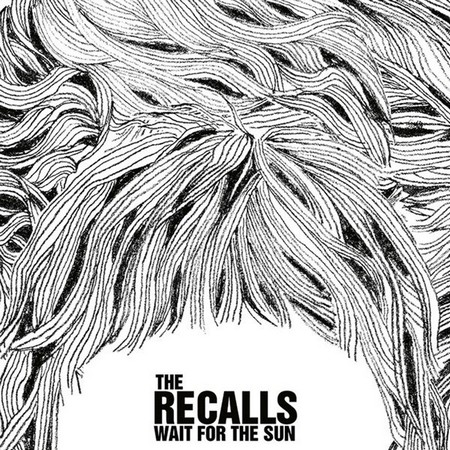 RECALLS, THE - Wait For The Sun (LP Moonshake 2014)