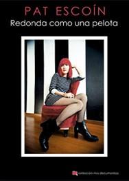PAT ESCOIN - Redonda Como Una Pelota (Col Mis Documentos #09) (LIBRO Chelsea Ediciones )