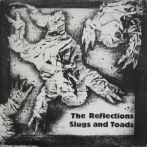 REFLECTIONS, THE - Slugs and Toads (LP,RE,180g Vinilisssimo 1981,2013)