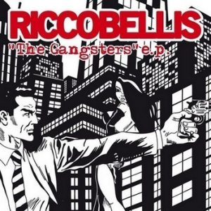 RICCOBELLIS - The Gangsters EP (EP Monster Zero 2012)